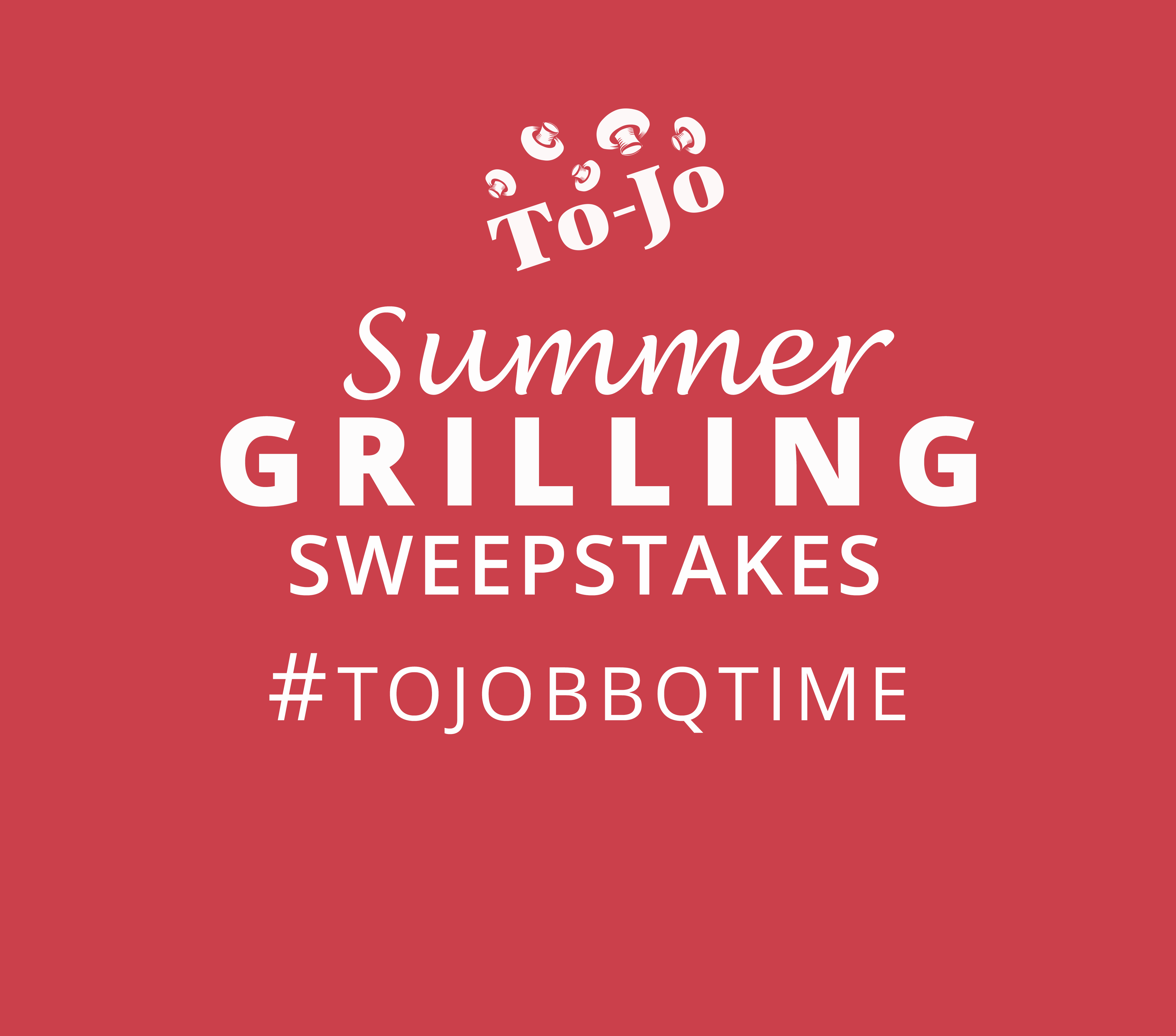 Summer Grilling Sweepstakes - To-Jo Mushrooms